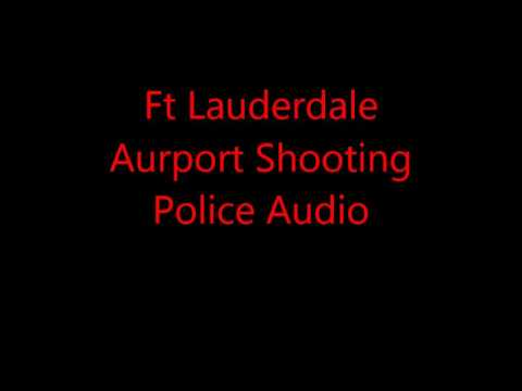 Fort Lauderdale Airport Shooting Police Communications