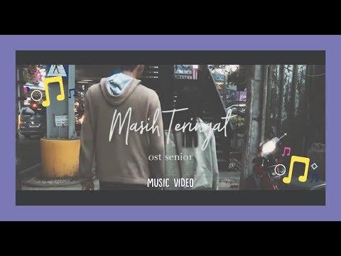 OST Senior - Masih Teringat Music Video