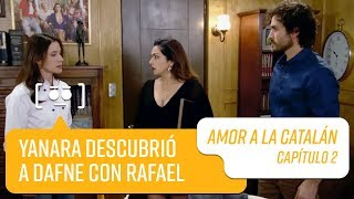 Yanara descubrió a Dafne con Rafael   Amor a la Catalán