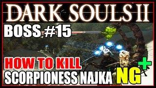"DARK SOULS 2 [NG+] - BOSS 15 ""SCORPIONESS NAJKA"" [HOW TO KILL]"