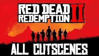 Red Dead Redemption 2 - All Cutscenes (Game Movie)