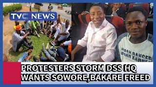 'Protesters storm DSS HQ, want Sowore, Bakare released' and other news headlines