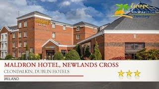 Maldron Hotel, Newlands Cross - Clondalkin, Dublin Hotels, Ireland