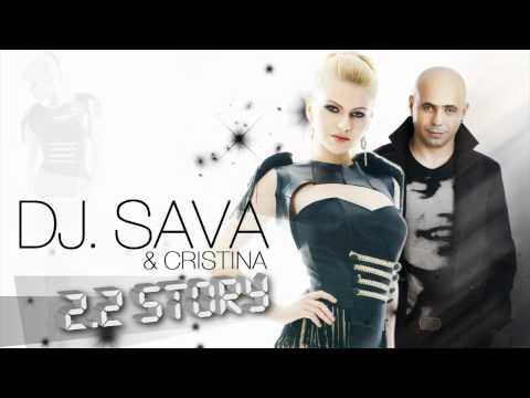 Слушать песню DJ Sava feat Cristina - 2.2 Story - (Radio Edit)
