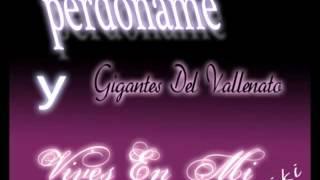 Perdoname Y Vives En Mi los gigantes del vallenato paseos romanticos