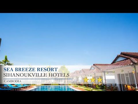 Sea Breeze Resort - Sihanoukville Hotels, Cambodia