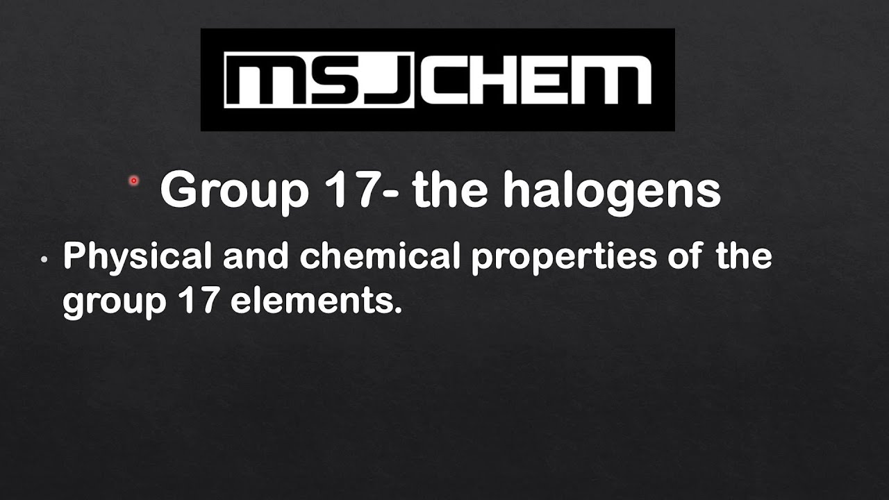 32 physical and chemical properties of the group 17 elements sl 32 physical and chemical properties of the group 17 elements sl youtube gamestrikefo Images