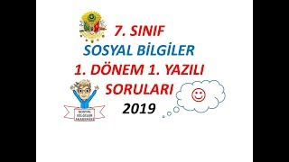 7 .Sınıf Sosyal Bilgiler - 1.DÖNEM 1.YAZILI SINAVI HAZIRLIK SORULARI-2019