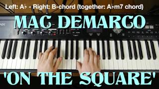 Mac DeMarco 'On the Square' | piano chords/accompaniment