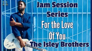 [R&B GUITAR LESSON]  For the Love of You - The Isley Brothers
