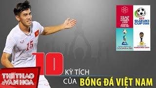 Top 10 Kì tích của bóng đá Việt Nam trong lịch sử | Top 10 Thể thao
