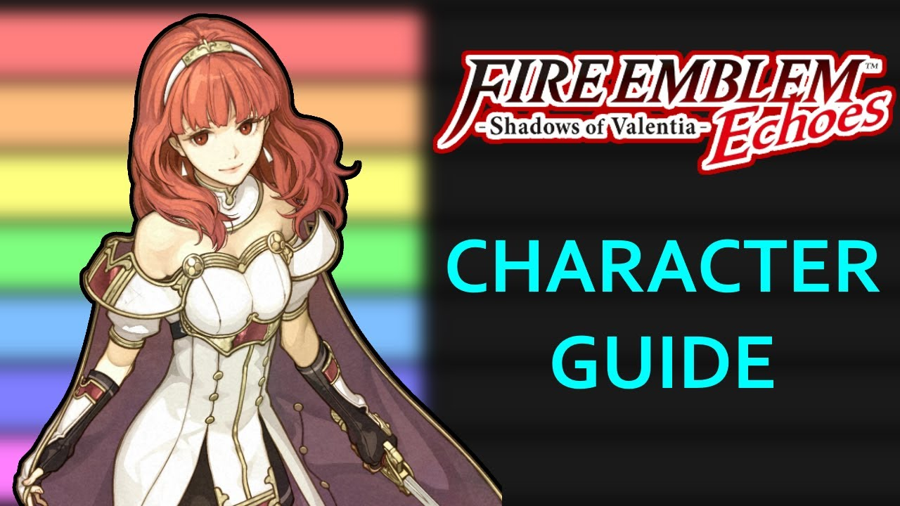 Fire Emblem Echoes: Shadows of Valentia Character Guide - NOT A Tier List!