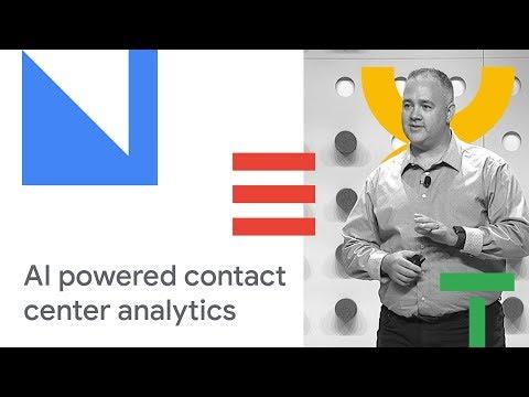 AI Powered Contact Center Analytics (Cloud Next '18)