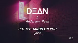 DEAN ft Anderson .Paak - Put My Hands On You  LYRICS