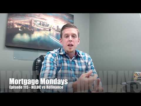 HELOC vs refinance | Mortgage Mondays #115