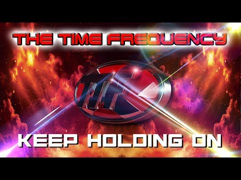 TTF - The Time Frequency - Keep Holding On