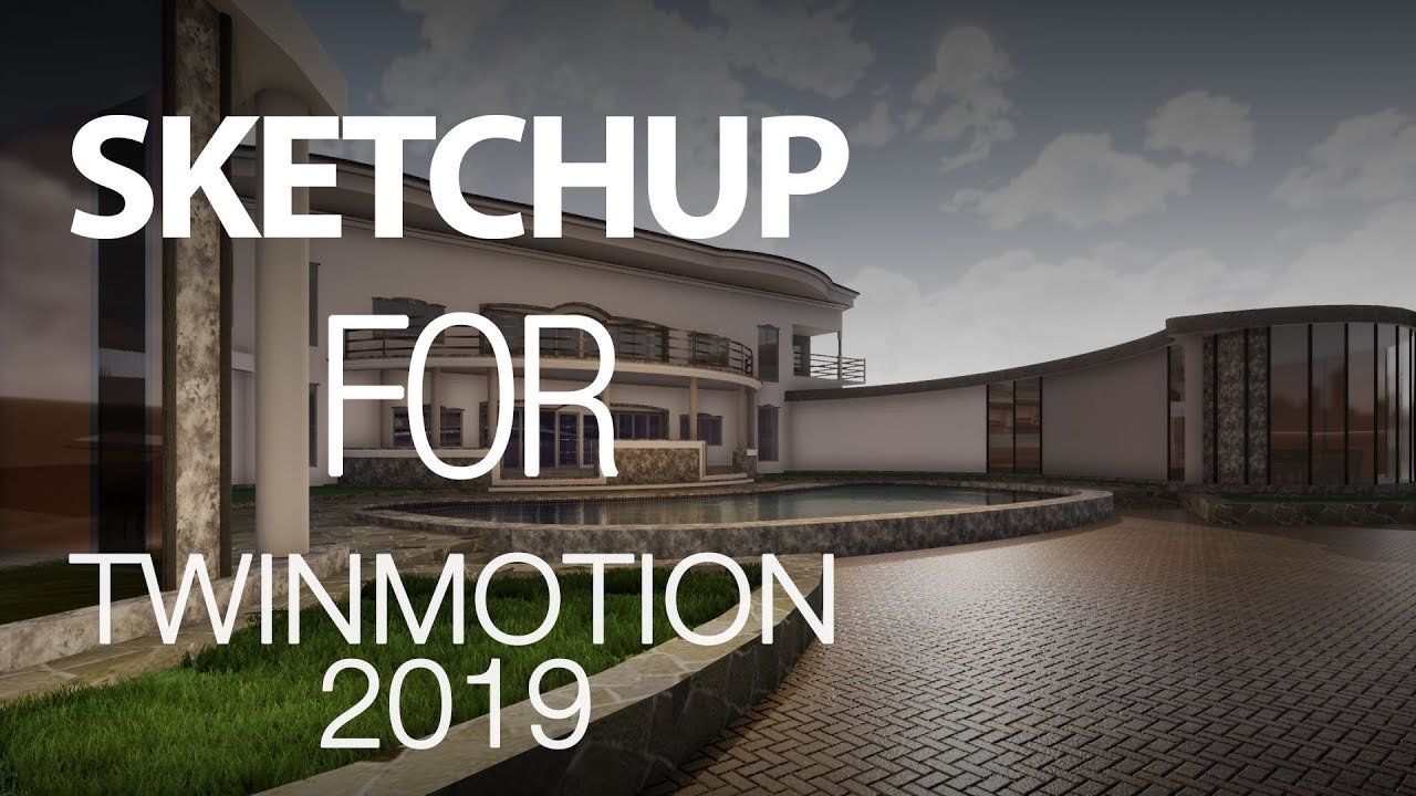 SKETCHUP FOR TWINMOTION 2019