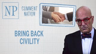 Comment Nation: Bring back civility