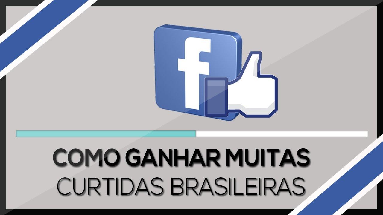 Como Ganhar Curtidas Brasileira no Facebook