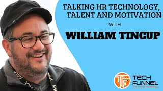 In this interview, william tincup dives into how human resources technology has grown up over the past few years, what artificial intelligence will look like...