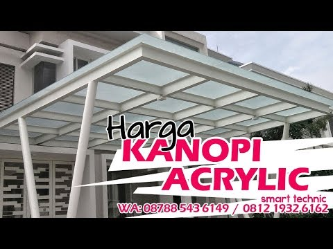 Harga Kanopi Atap Acrylic / Akrilik, 08788 5436 149 / 0812 1932 6162 (Pak Yanto SMART TECHNIC)