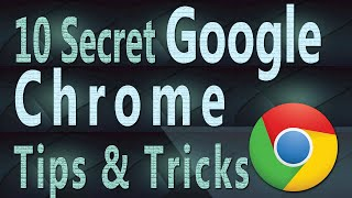 10 Secret Google Chrome Tips & Tricks