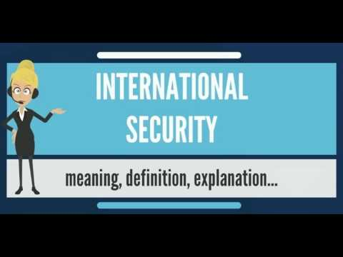 What is INTERNATIONAL SECURITY? What does INTERNATIONAL SECURITY mean?