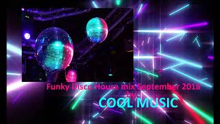 Funky Disco House mix September 2018