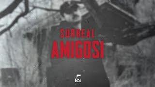 Surreal - Amigosi Prod. by Yung Dza & OBM