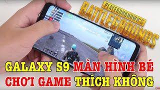 Galaxy S9 chỉ còn hơn 6 triệu chơi game PUBG với Liên quân có tốt không?