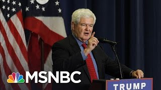 'Sure': Newt Gingrich Responds If Donald Trump Is Fit To Serve | Morning Joe | MSNBC
