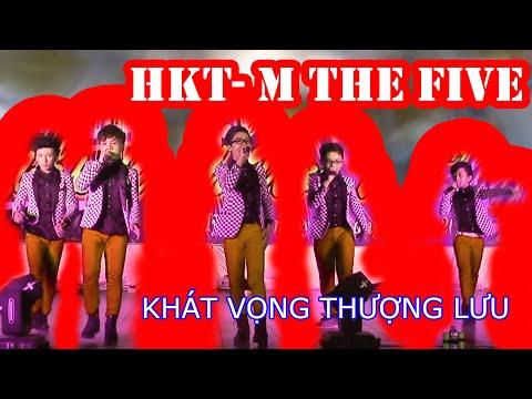 HKT - M The Five -  KHÁT VỌNG THƯỢNG LƯU