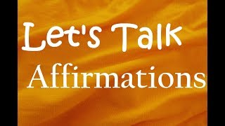 Lets Talk Affirmations Video 1- Defining and our Intention for Truth
