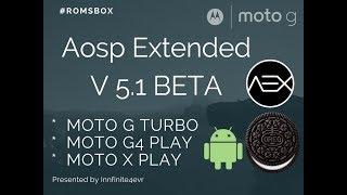 Aosp Extended v5.1 BETA [VoLTE] for Moto G Turbo/Merlin | Moto G4 Play | Moto X Play | Oreo 8.1.0