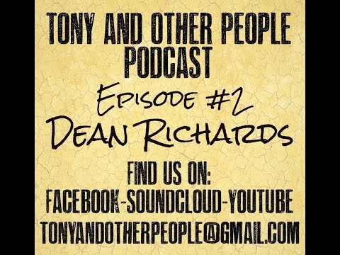 Tony and Other People Episode 2:Dean Richards