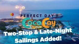 Late night & two call visits coming to Perfect Day at CocoCay!