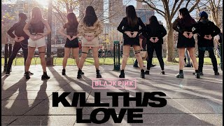 [KPOP IN PUBLIC + DANCE RELAY] BLACKPINK- Kill This Love- Dance Cover by CHIC N LTTL