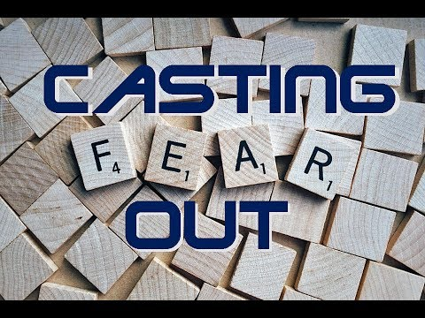 Casting out fear - Dr Timothy Jennings