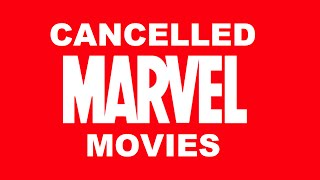 CANCELLED MARVEL MOVIES