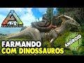 Farmando Com Dinossauros ARK SURVIVAL Android