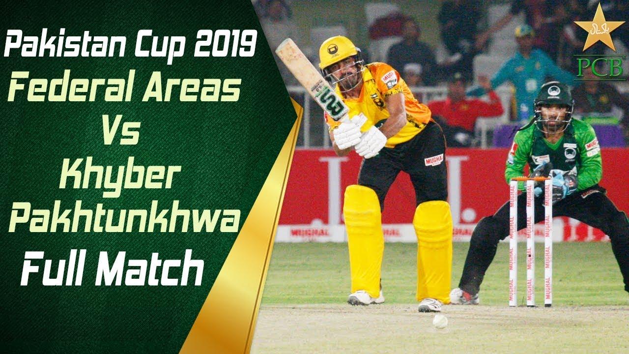 Federal Areas Vs Khyber Pakhtunkhwa | Full Match | Pakistan Cup 2019 | PCB