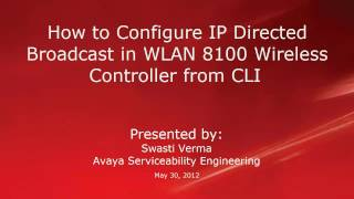 How to Configure IP Directed Broadcast in Avaya WLAN 8100 Wireless Controller from the CLI