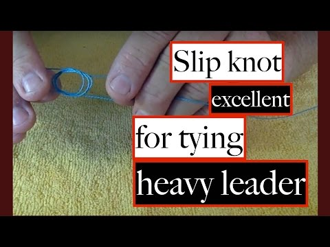 SLIP KNOT, awesome knot used to TIE HEAVY MONO