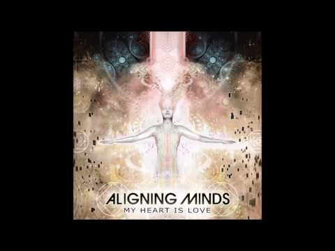 Aligning Minds - My Heart Is Love [Full Album]