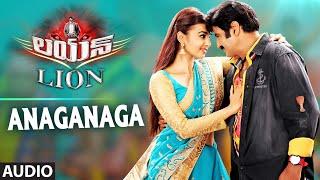 Anaganaga Full Audio Song || Lion || Nandamuri Balakrishna, Trisha Krishnan, Rad …