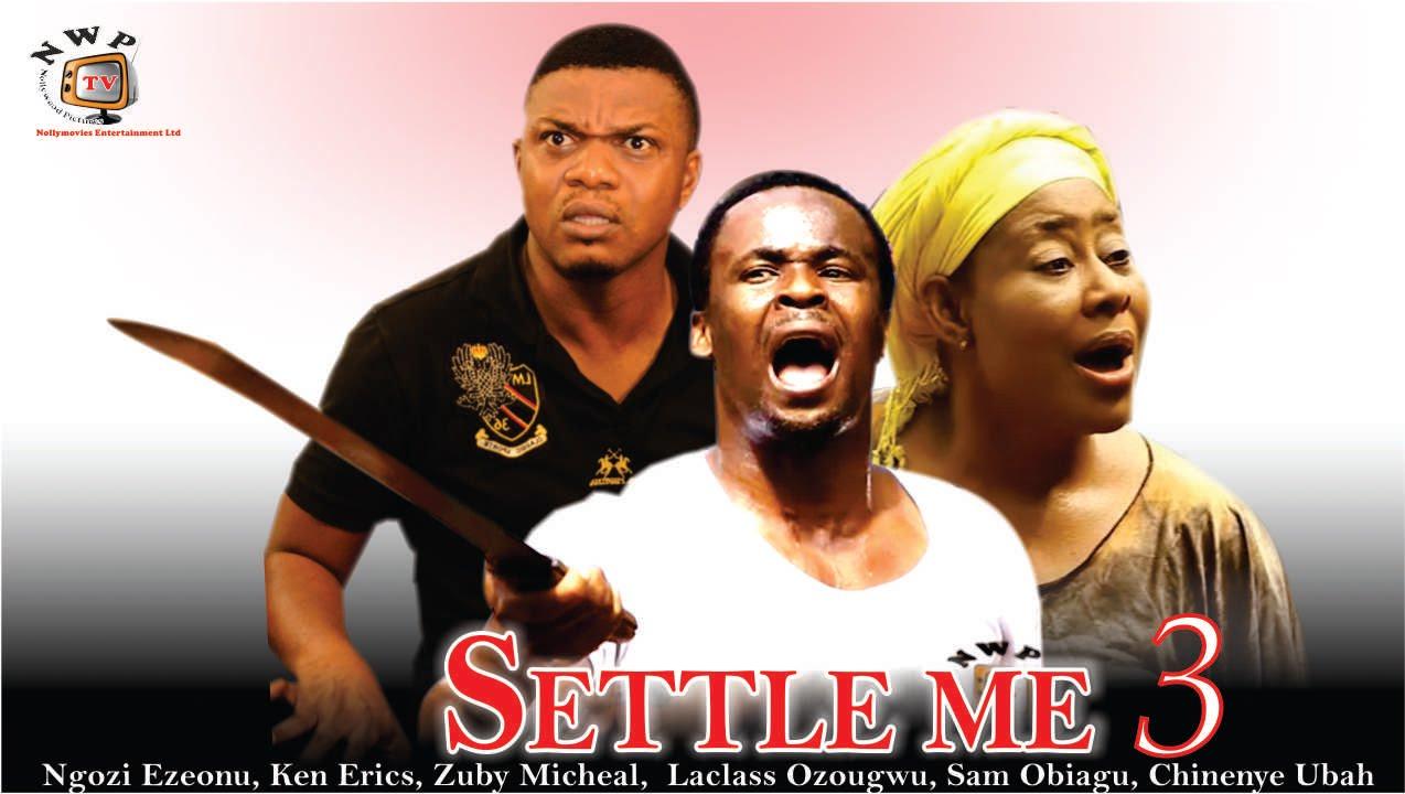 Download Settle Me Season 3    -  2015 latest Nigerian Nollywood  Movie
