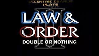 Law and Order 2 Double or Nothing Playthgrough Part Two 2 of 2