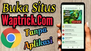 Download Cara Membuka Situs Waptrick.Com Tanpa Aplikasi
