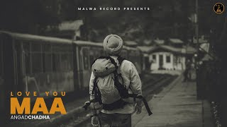 MAA Full By Angad Chadha Dedicated To All Mother Happy Mothers Day New Songs 2019