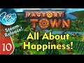 Factory Town Ep 10: LET'S TALK ABOUT HAPPINESS - (Steam Early Access) Let's Play, Gameplay